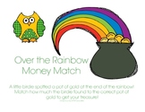 Over the Rainbow Money Match