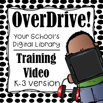 OverDrive Digital Library Training Video (K-3rd Grade)