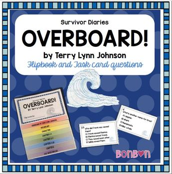 Overboard! Survivor Diaries. Flipbook and Task Card Questions
