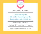 Overcoming the Misunderstandings on the Importance of Crea