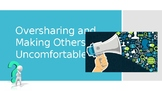 Oversharing during conversation powerpoint