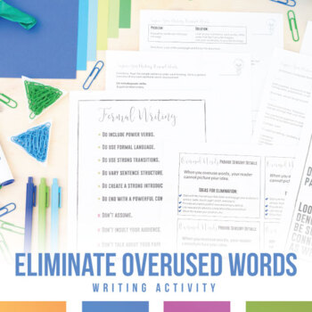 Improve Student Writing with Vocabulary: Overused Words, Thesaurus Abuse