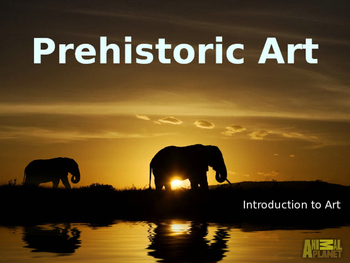 Overview of Prehistoric Art (PowerPoint)