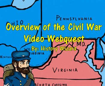 Overview of the Civil War Video Webquest (Great Video!!!)