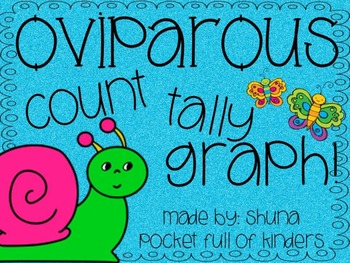 Oviparous Animals Count, Tally, Graph {FREEBIE}