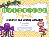 Oviparous Animals: Research and Writing Activitites