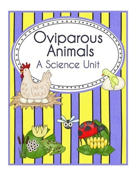 Oviparous Animals ~ Science and Math Unit