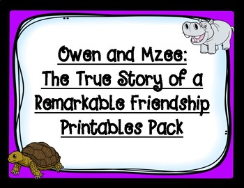 Owen and Mzee The True Story of a Remarkable Friendship Printables Pack