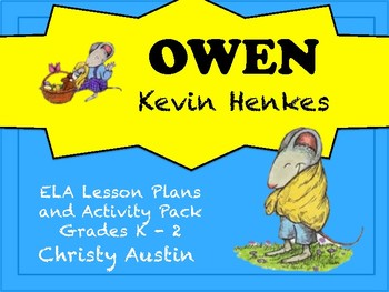 Owen by Kevin Henkes ELA Activity Pack