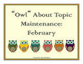 Owl About Topic Maintenance: February
