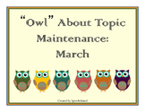 Owl About Topic Maintenance: March