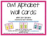 Owl Alphabet Wall Cards Manuscript & Cursive - Pink Dot Border