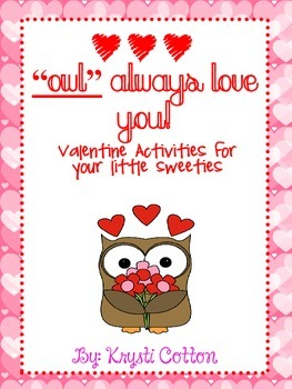 """""""Owl"""" Always Love You: Valentine Activities for Your Littl"""