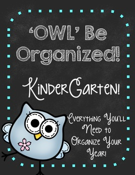 'Owl' Be Organized-KINDERGARTEN Ultimate Teacher Organizer