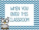 "Owl & Chevron Themed ""In This Classroom"" and ""When You Enter"" Posters"
