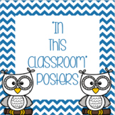 "Owl & Chevron Themed ""In This Classroom"" and ""When You Ent"