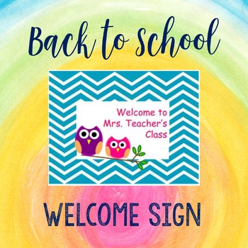 Back to School Welcome Sign - editable - add your Class name