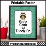Keep Calm and Teach On, Owl Themed Classroom Poster, Teacher Appreciation Gift
