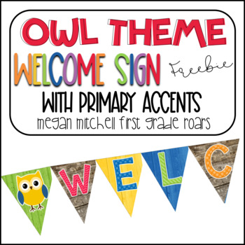 Owl Theme Classroom Welcome Sign with Primary Colors  FREEBIE