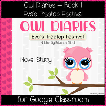 Owl Diaries 1 - Novel Study (Great for Google Classroom!)