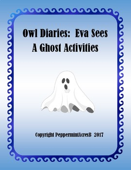 Owl Diaries: Eva Sees a Ghost Hands-on Activities for book study