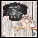 Owl EDITABLE Classroom Decor