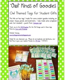 """""""Owl"""" Kinds Of Goodies - Tags for Student Gifts"""