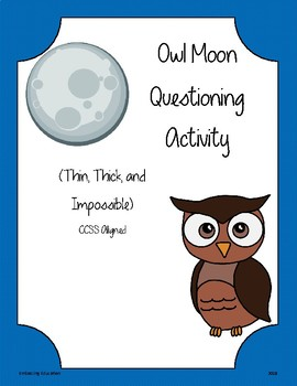 Owl Moon Questioning Activity