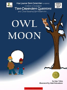 Owl Moon: Text-Dependent Questions and More!