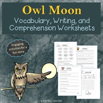 Owl Moon Reading + Writing Lesson Activities Worksheets Bundle