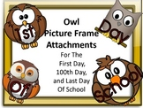 Owl Picture Frame Attachments for the First Day, 100th Day, & Last Day of School