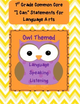 Owl Theme 1st CCSS I Can Statements Language Arts Listening, Speaking, Language