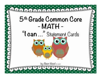 "Owl Theme - Common Core MATH ""I Can"" Statement Cards 5th Grade"
