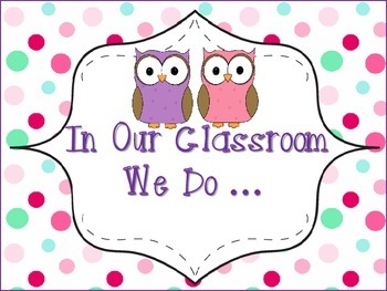 """In Our Classroom We Do"" ... Poster Owl Theme"