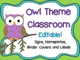 Owl Theme Signs, Binder Covers, Labels and Nameplates {Editable}