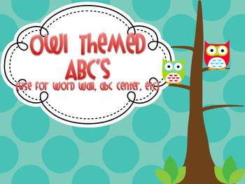 Owl Themed ABC's for Word Wall or Centers