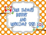 Owl Themed Banner and Welcome Sign