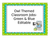 Owl Themed Classroom Jobs *Blue & Green*- Editable!