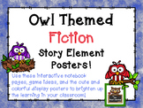 Owl Themed Fiction Story Element Posters w/Interactive Notebook Pages and More!