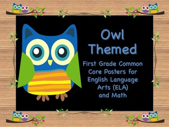 Owl Themed First Grade Common Core Posters English Language Arts & Math