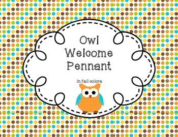 Owl Themed Welcome Pennant in fall colors