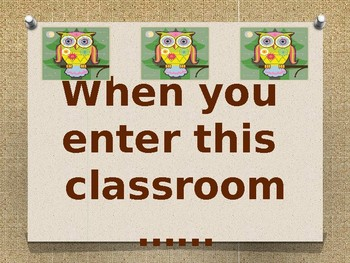Owl Themed When you enter this classroom you are.... Bulletin Board