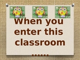Owl Themed When you enter this classroom you are.... Bulle