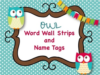 *Owl* Word Wall Strips and Name Tags