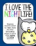 I Love the Nightlife!  Nocturnal Animals research packet--owls, bats and more!