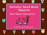 Owlishly Good Book Reports!  15 Book report alternatives to use with any book!