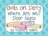 Owls on Dots Where are we? Door Signs