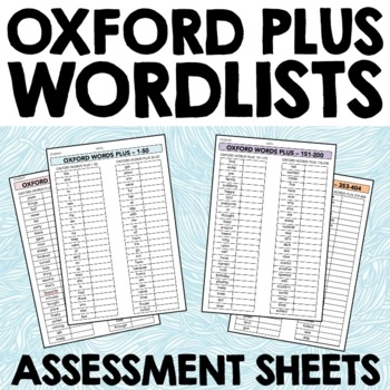 Oxford Plus Wordlist - checklists for Sight Word or Spelling Assessment