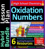 Oxidation Numbers in Redox Reactions: 6-Resource Hybrid Bundle Lesson Plan