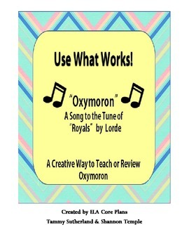 "Oxymoron Song to the Tune of ""Royals"" by Lorde - Use What Works!"